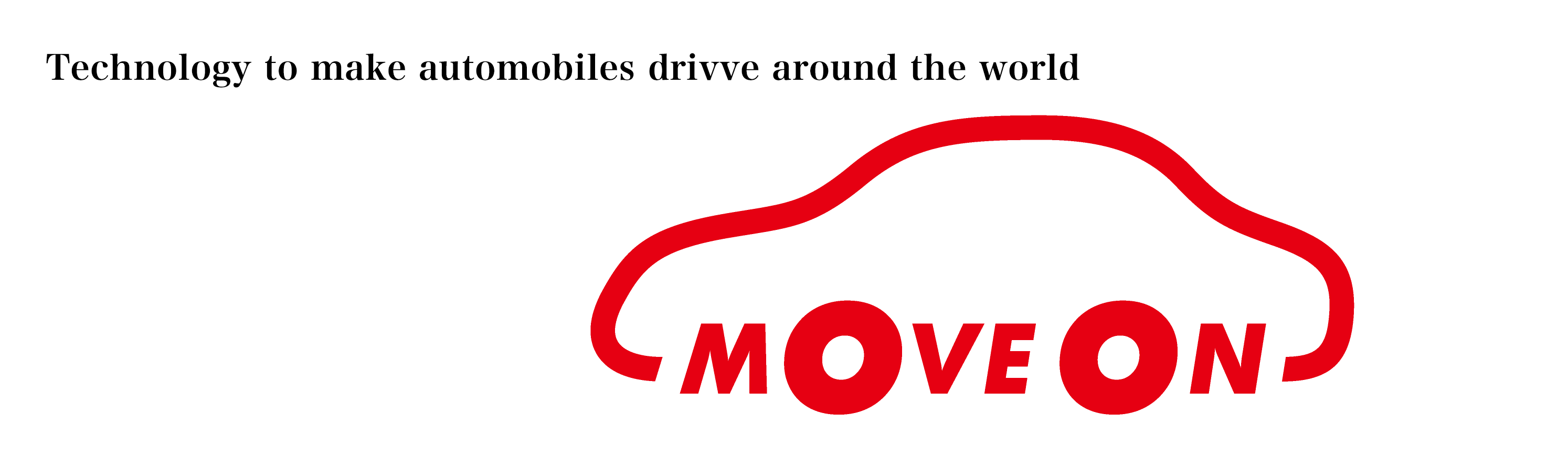 「MOVE ON」Technology to make automobiles drive around the world